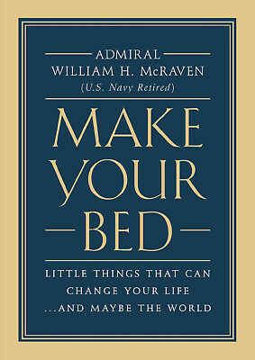 Make Your Bed: Little Things That Can Change Your Life By Admiral William