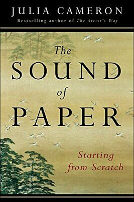 The Sound of Paper: Starting from Scratch (Artist's Way). Cameron, Julia<|