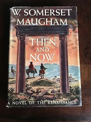 THEN AND NOW by W. Somerset Maugham/1st Ed//HCDJ/Literature/Historical