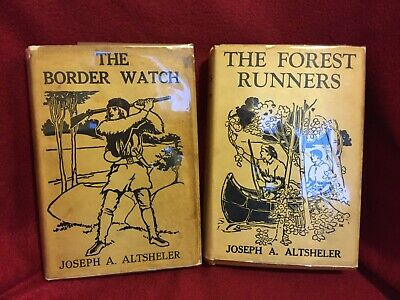 Lot Of 2 Books~The Forest Runners & The Border Watch~Joseph A. Altsheler Hb/Dj