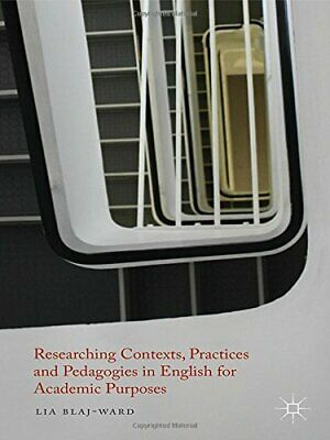 Researching Contexts, Practices and Pedagogies . Blaj-Ward<|