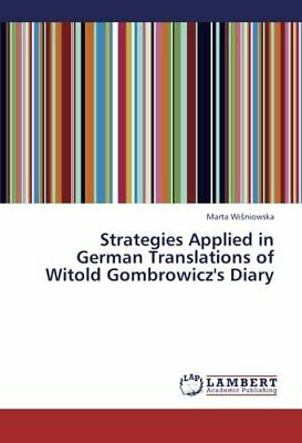 Strategies Applied in German Translations of Witold Gombrowicz's Diary        <|