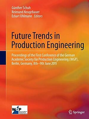 Future Trends in Production Engineering: Proceedings of the First Conference<|