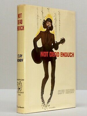 NOT DEAD ENOUGH - Clay Henry (1965 1st UK Ed) h/bk with d/j American Bloodhound