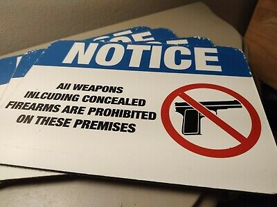 Lot 4- OSHA - NOTICE All Weapons Concealed Firearms Prohibited Sign | Heavy Duty