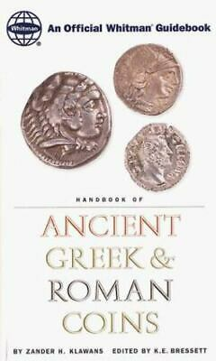 Handbook of Ancient Greek and Roman Coins: An Official Whitman Guidebook by Kla