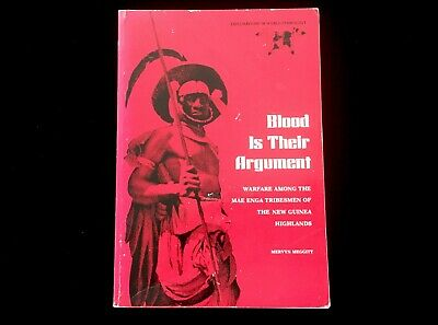 Blood Is Their Argument Warfare Among The Mae Enga Tribesman Of New Guinea 1977