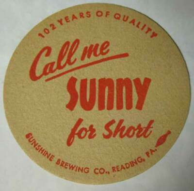 SUNSHINE 102 YEARS CALL ME SUNNY for SHORT Beer COASTER Mat Reading PENNSYLVANIA