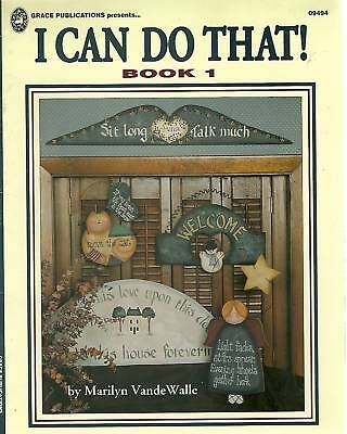 Marilyn VandeWalle : I CAN DO THAT! Bk 1 Painting Book