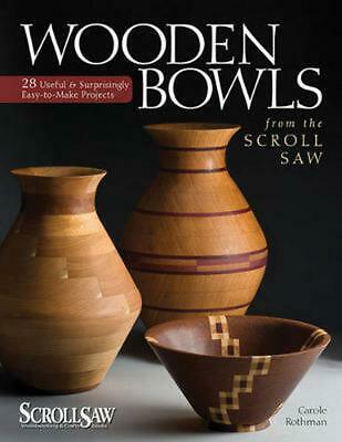 Wooden Bowls from the Scroll Saw: 28 Useful & Surprisingly Easy-To-Make Projects