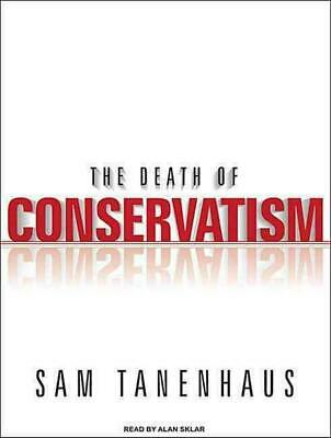 The Death of Conservatism by Sam Tanenhaus Compact Disc Book (English)
