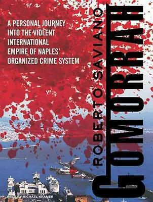 Gomorrah: A Personal Journey Into the Violent International Empire of Naples' Or
