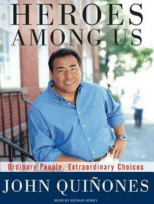 Heroes Among Us: Ordinary People, Extraordinary Choices by John Quinones Compact