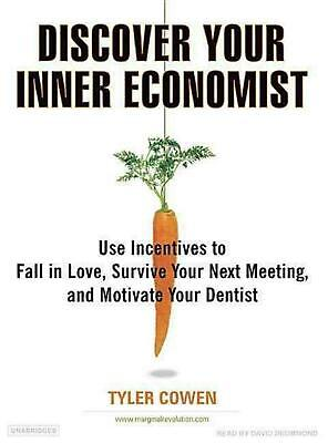 Discover Your Inner Economist: Use Incentives to Fall in Love, Survive Your Next