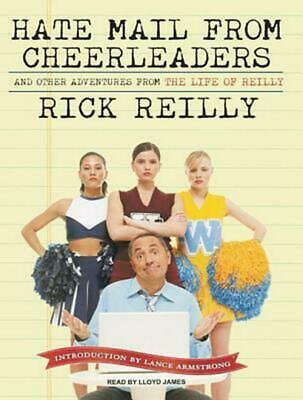Hate Mail from Cheerleaders: And Other Adventures from the Life of Reilly by Ric