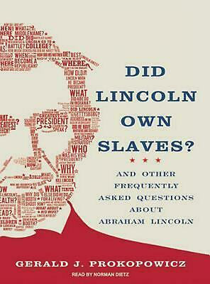 Did Lincoln Own Slaves?: And Other Frequently Asked Questions about Abraham Linc