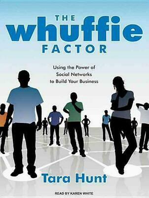 The Whuffie Factor: Using the Power of Social Networks to Build Your Business by