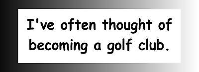 Caddy Shack Thought of Becoming Bumper Sticker Decal