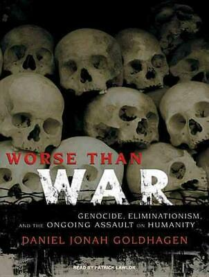 Worse Than War: Genocide, Eliminationism, and the Ongoing Assault on Humanity by
