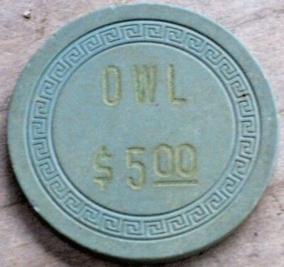 $5 1st EDT GAMING CHIP FROM THE OWL CLUB CASINO NV 1948