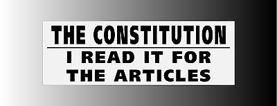 Constitution Read It For Articles Bumper Sticker Decal