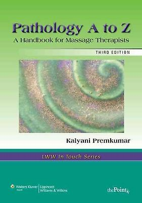 Pathology A to Z: A Handbook for Massage Therapists [With CDROM and Access Code]