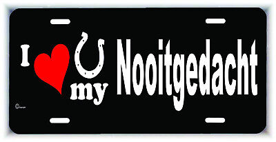 I love my Nooitgedacht Horse metal license plate