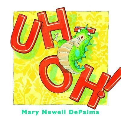 Uh-Oh! by Mary Newell DePalma Hardcover Book (English)