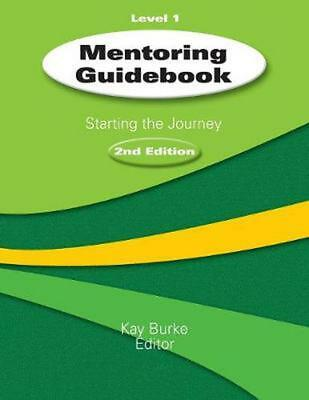 Mentoring Guidebook Level 1: Starting the Journey by Kay Burke (English) Paperba