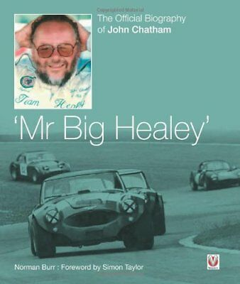 John Chatham - Mr Big Healey: The Official Biography-Norman Burr