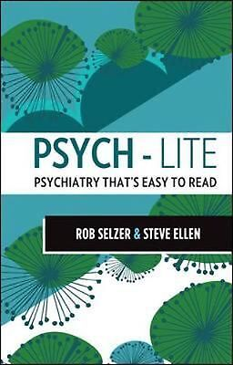 Psych-Lite: Psychiatry That's Easy To Read by Rob Selzer (English) Paperback Boo