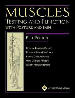 Muscles: Testing and Function, with Posture and Pain by Florence Peterson Kendal