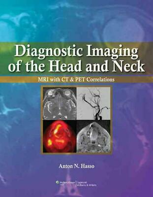 Diagnostic Imaging of the Head and Neck: MRI with CT & PET Correlations by Anton