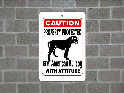 Property protected by American bulldog dog with attitude metal aluminum sign #A