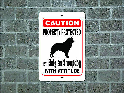 Property protected by Belgian Sheepdog dog with attitude metal aluminum sign #A