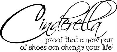 Cinderella Proof That A New Pair Of Shoes Vinyl Decal Sticker Letters Girl Room