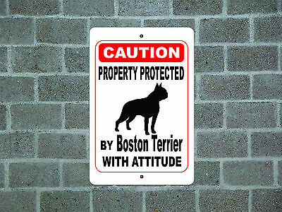Property protected by Boston Terrier dog with attitude metal aluminum sign #A