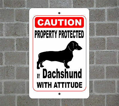Property protected by Dachshund dog with attitude metal aluminum sign