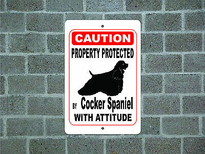 Property protected by Cocker Spaniel dog with attitude metal aluminum sign