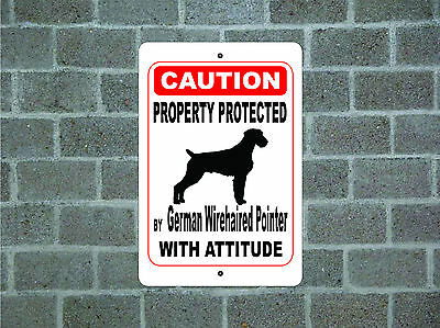 Property protected German Wirehaired Pointer dog attitude metal aluminum sign