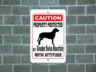 Property protected Greater Swiss Mountain dog with attitude metal aluminum sign