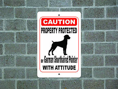 Property protected German Shorthaired Pointer dog attitude metal aluminum sign