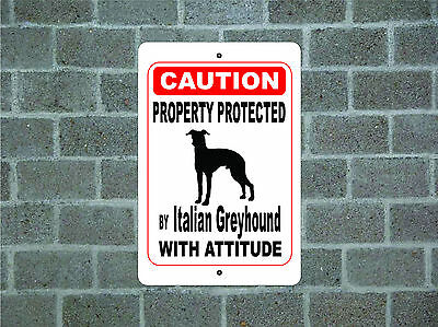 Property protected by Italian Greyhound dog with attitude metal aluminum sign