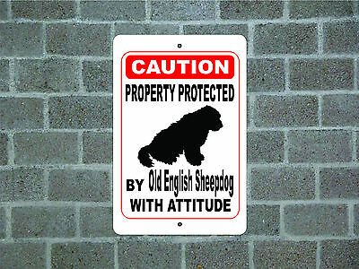 Property protected by Old English Sheepdog dog with attitude metal aluminum sign