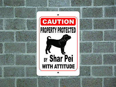 Property protected by Shar Pei dog with attitude metal aluminum sign