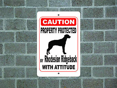 Property protected by Rhodesian Ridgeback dog with attitude metal aluminum sign