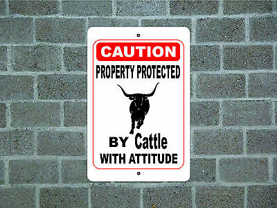 Property protected by Cattle with attitude metal aluminum tin sign #E