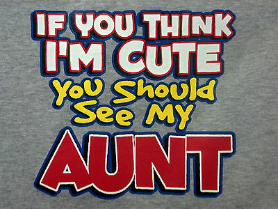 Cute? See My Aunt ! Kids Cute Sweet T-Shirt Infant Baby Toddler Youth Spoil Tee