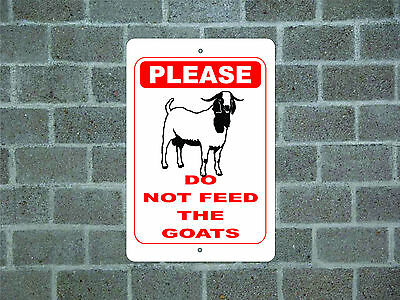 PLEASE DO NOT FEED THE GOATS GOAT metal aluminum sign #A