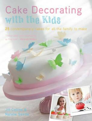 Cake Decorating with the Kids: 30 Modern Cakes and Bakes for All the Family to M